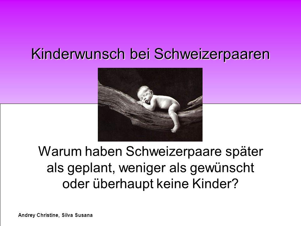 Andrey Christine, Silva Susana Warum haben Schweizerpaare später als geplant, weniger als gewünscht oder überhaupt keine Kinder.