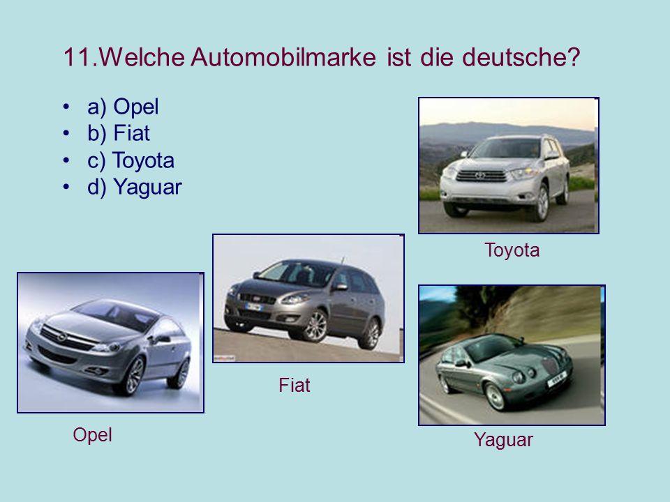 11.Welche Automobilmarke ist die deutsche.