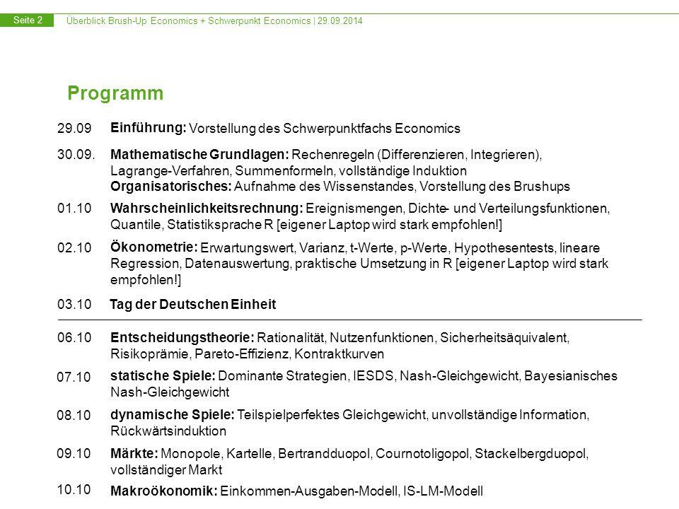 Überblick Brush-Up Economics + Schwerpunkt Economics | 29.09.2014 Seite 2 Programm 29.09 Einführung: Vorstellung des Schwerpunktfachs Economics-01.10