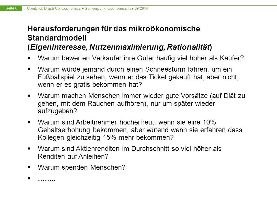 Überblick Brush-Up Economics + Schwerpunkt Economics   29.09.2014 Seite 17 Empirische Wirtschaftsforschung - Fragestellung Erstelle eine kurzfristige Konjunkturprognose für die Bundesrepublik Deutschland.