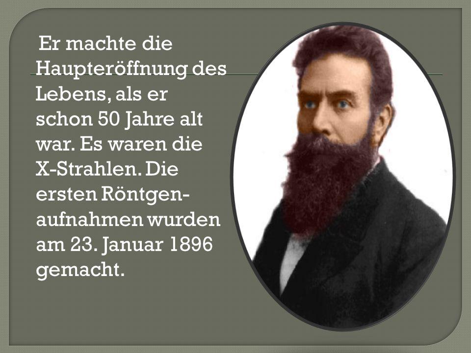 Die Eröffnung des deutschen Gelehrten beeinflusste sehr stark die Entwicklung der Wissenschaft.