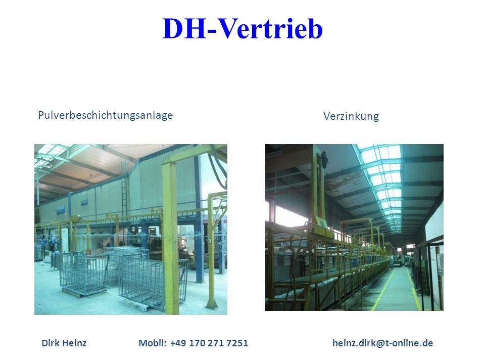 Dirk HeinzMobil: +49 170 271 7251heinz.dirk@t-online.de Pulverbeschichtungsanlage Verzinkung DH-Vertrieb