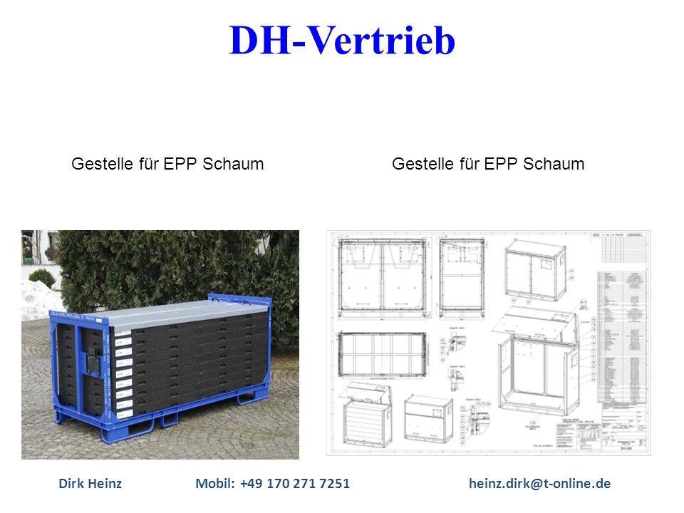 Dirk HeinzMobil: +49 170 271 7251heinz.dirk@t-online.de Gestelle für EPP Schaum DH-Vertrieb