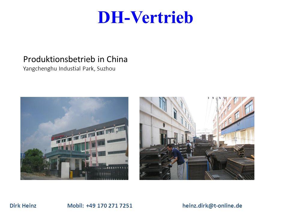 Produktionsbetrieb in China Yangchenghu Industial Park, Suzhou Dirk Heinz Mobil: +49 170 271 7251heinz.dirk@t-online.de