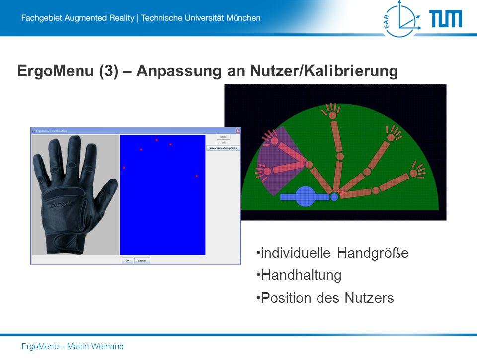 ErgoMenu (3) – Anpassung an Nutzer/Kalibrierung individuelle Handgröße Handhaltung Position des Nutzers ErgoMenu – Martin Weinand