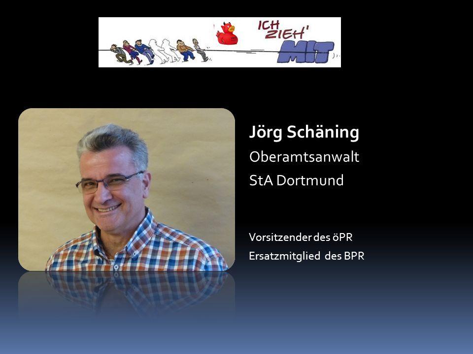 Jörg Schäning Oberamtsanwalt StA Dortmund Vorsitzender des öPR Ersatzmitglied des BPR