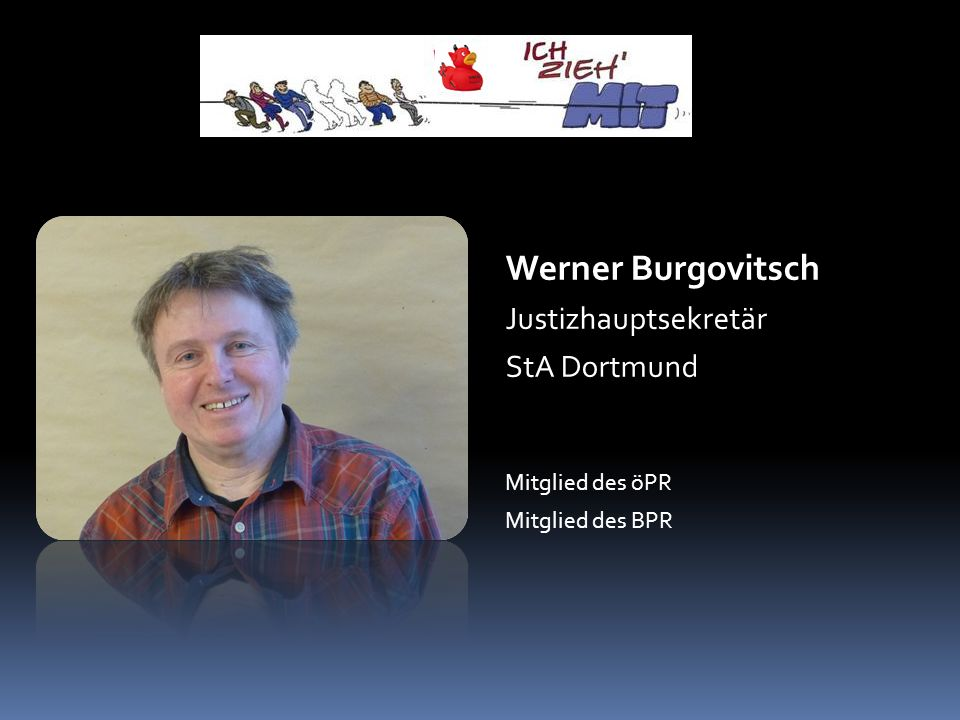 Werner Burgovitsch Justizhauptsekretär StA Dortmund Mitglied des öPR Mitglied des BPR