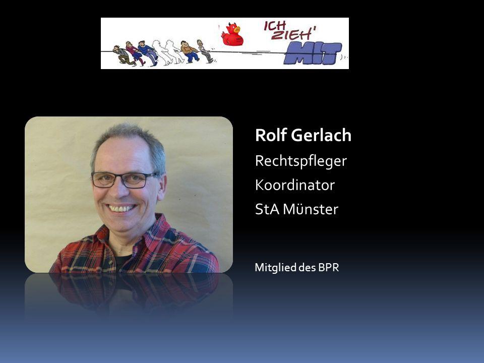 Rolf Gerlach Rechtspfleger Koordinator StA Münster Mitglied des BPR