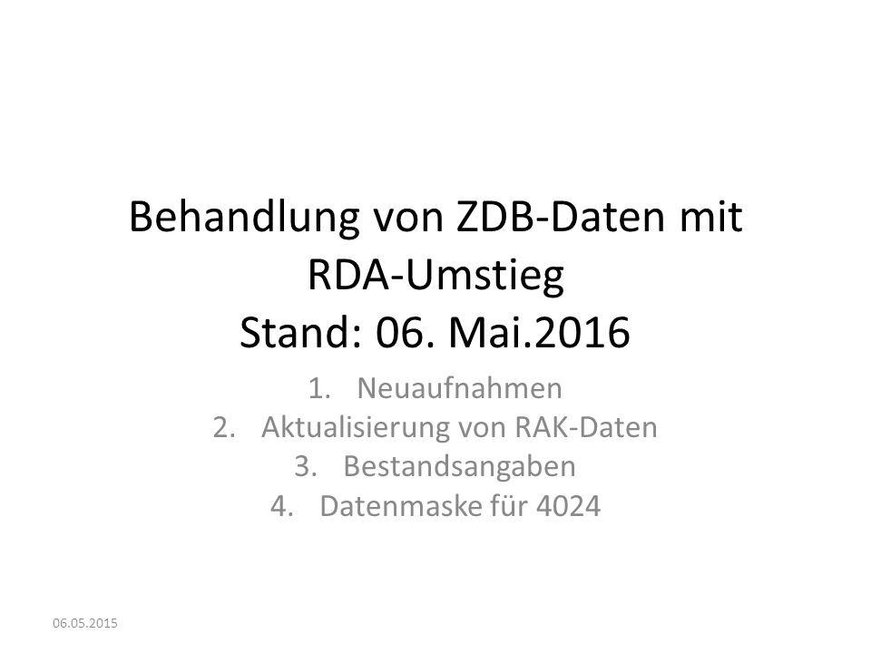 Behandlung von ZDB-Daten mit RDA-Umstieg Stand: 06.