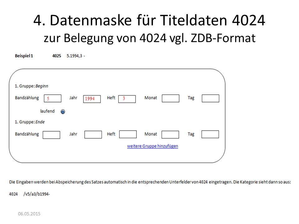 4. Datenmaske für Titeldaten 4024 zur Belegung von 4024 vgl. ZDB-Format 06.05.2015