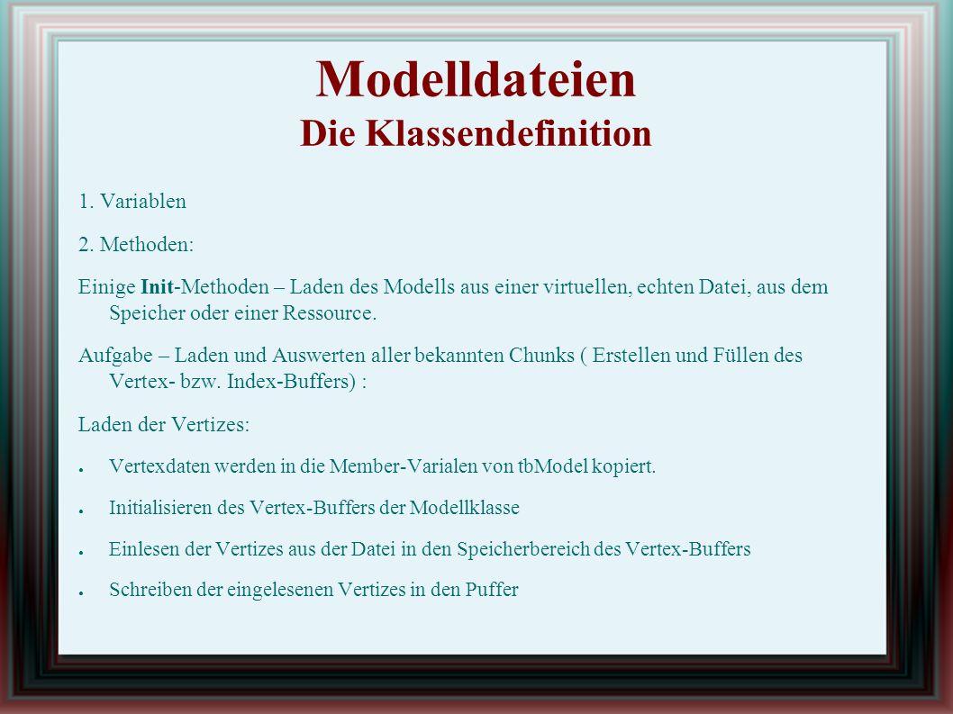 Modelldateien Die Klassendefinition 1. Variablen 2.