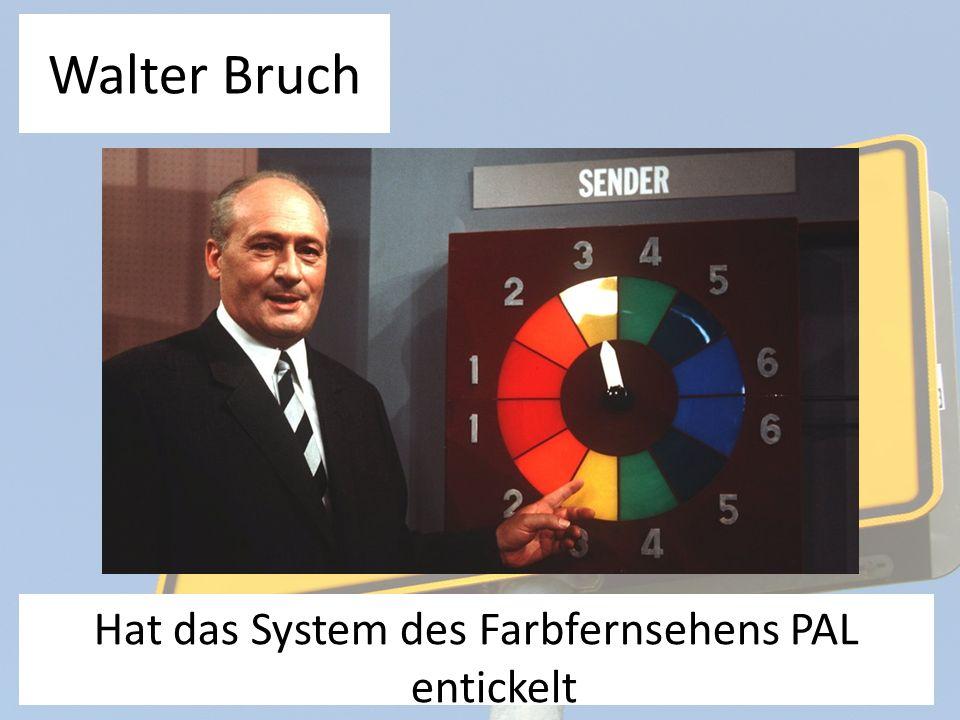Walter Bruch Hat das System des Farbfernsehens PAL entickelt