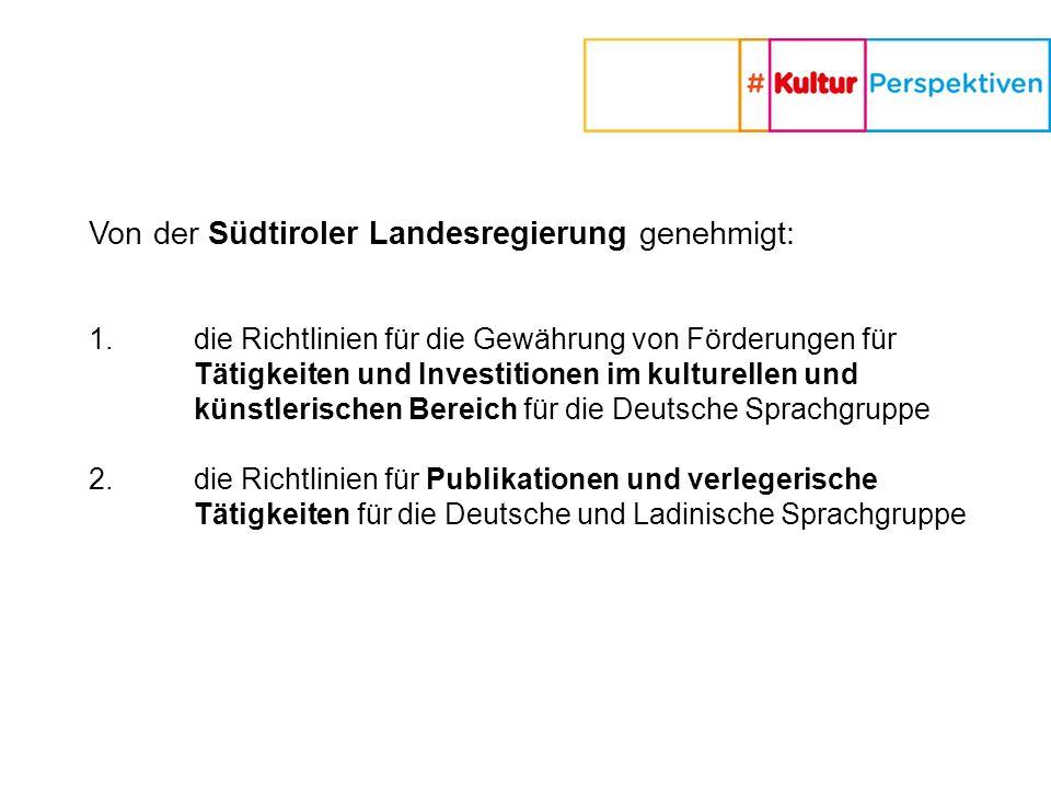 Von der Südtiroler Landesregierung genehmigt: 1.
