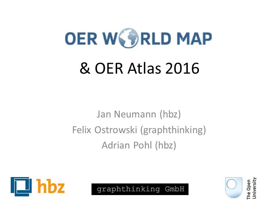 & OER Atlas 2016 Jan Neumann (hbz) Felix Ostrowski (graphthinking) Adrian Pohl (hbz)