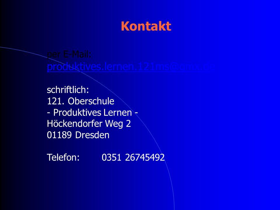 Kontakt per E-Mail: produktives.lernen.121ms@gmx.de schriftlich: 121. Oberschule - Produktives Lernen - Höckendorfer Weg 2 01189 Dresden Telefon: 0351