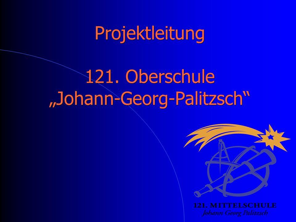 """Projektleitung 121. Oberschule """"Johann-Georg-Palitzsch"""""""