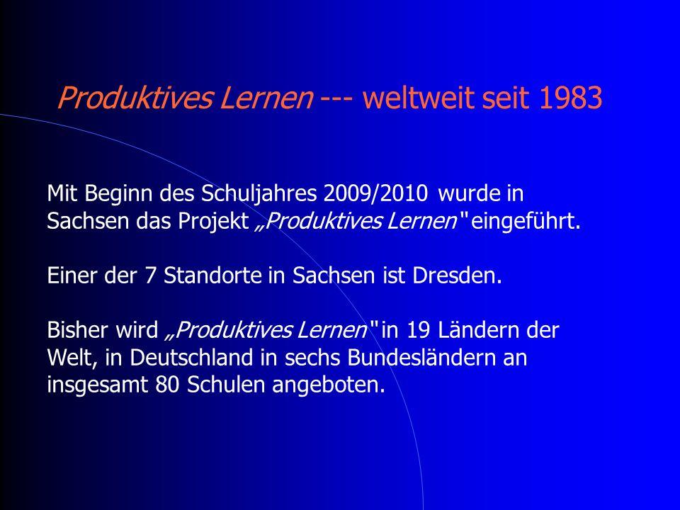 """Mit Beginn des Schuljahres 2009/2010 wurde in Sachsen das Projekt """"Produktives Lernen"""" eingeführt. Einer der 7 Standorte in Sachsen ist Dresden. Bishe"""