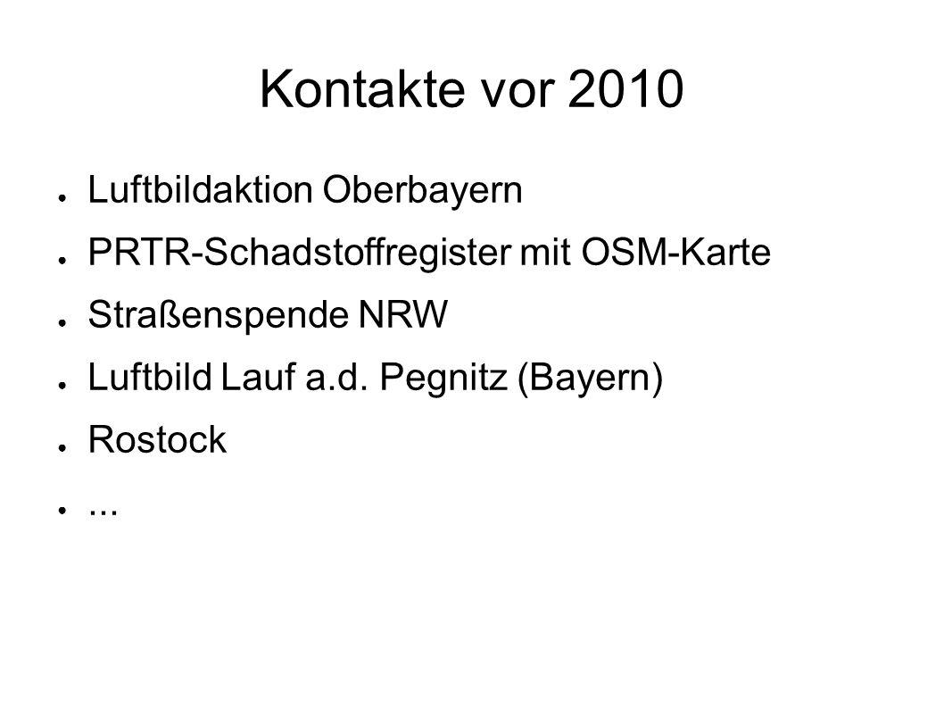 Kontakte vor 2010 ● Luftbildaktion Oberbayern ● PRTR-Schadstoffregister mit OSM-Karte ● Straßenspende NRW ● Luftbild Lauf a.d.