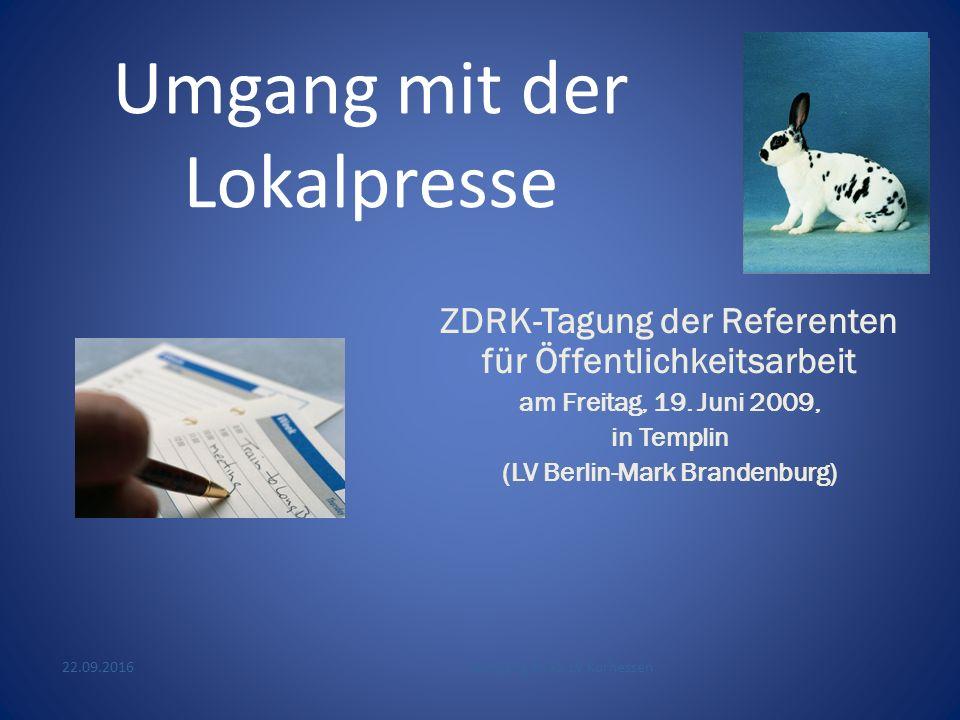 Umgang mit der Lokalpresse ZDRK-Tagung der Referenten für Öffentlichkeitsarbeit am Freitag, 19.