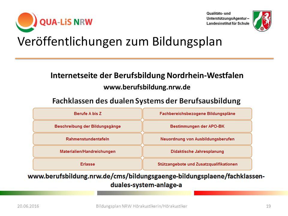 Veröffentlichungen zum Bildungsplan 20.06.2016Bildungsplan NRW Hörakustikerin/Hörakustiker19
