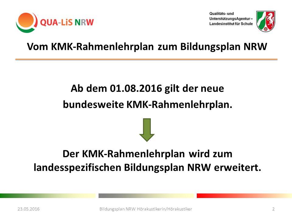 Ab dem 01.08.2016 gilt der neue bundesweite KMK-Rahmenlehrplan.
