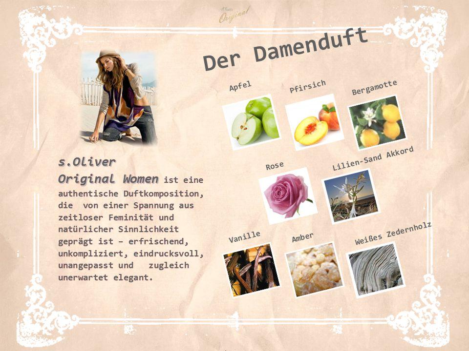 6 Der Damenduft Rose Lilien-Sand Akkord Vanille Weißes Zedernholz Amber Apfel Pfirsich Bergamotte s.Oliver Original Women s.Oliver Original Women ist