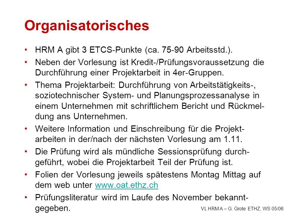 VL HRM A – G. Grote ETHZ, WS 05/06 Organisatorisches HRM A gibt 3 ETCS-Punkte (ca.