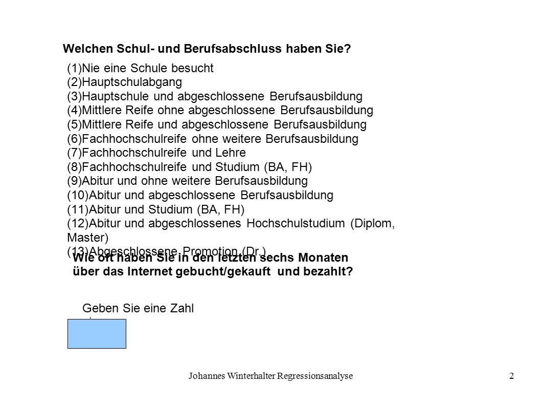 Johannes Winterhalter Regressionsanalyse3 Der Bildungsstand, hier nominal skaliert, ist die erklärende (und unabhängige) Variable.