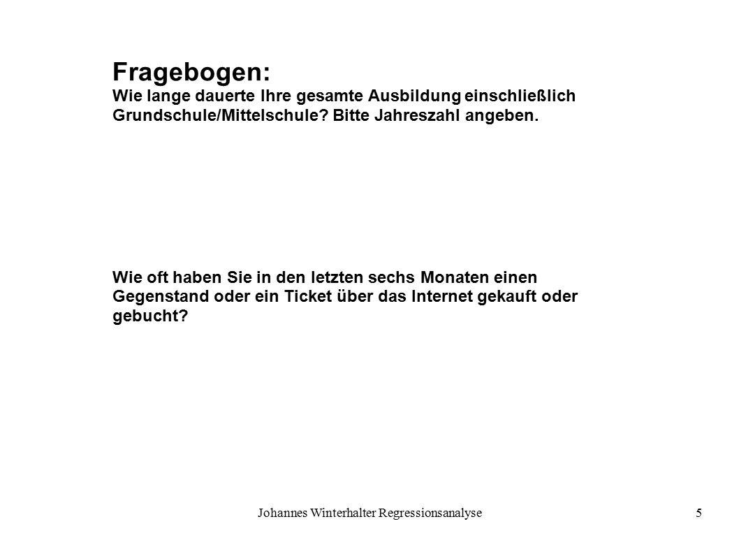 Johannes Winterhalter Regressionsanalyse5 Fragebogen: Wie lange dauerte Ihre gesamte Ausbildung einschließlich Grundschule/Mittelschule.