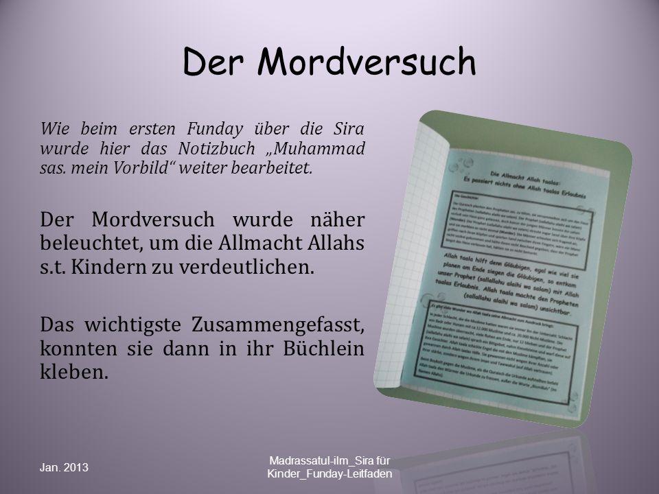 """Der Mordversuch Wie beim ersten Funday über die Sira wurde hier das Notizbuch """"Muhammad sas. mein Vorbild"""" weiter bearbeitet. Der Mordversuch wurde nä"""