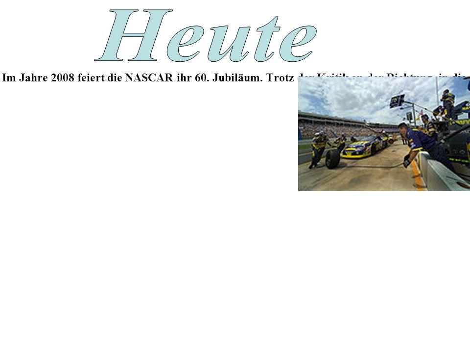 Im Jahre 2008 feiert die NASCAR ihr 60. Jubiläum.