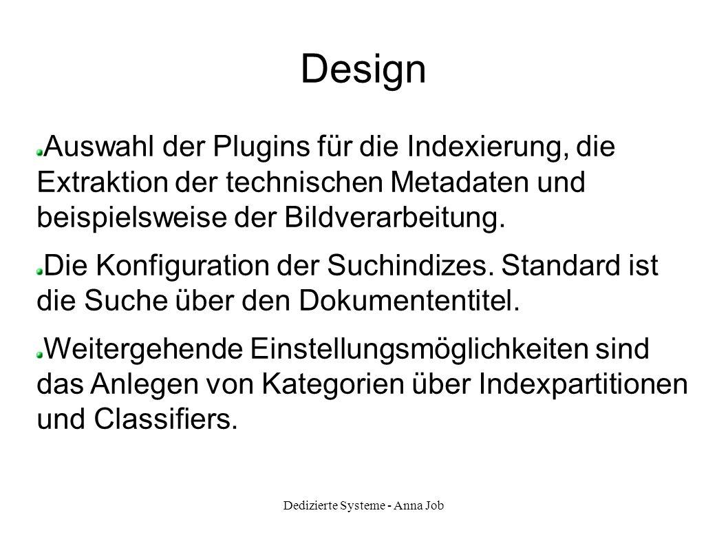 Design Auswahl der Plugins für die Indexierung, die Extraktion der technischen Metadaten und beispielsweise der Bildverarbeitung. Die Konfiguration de