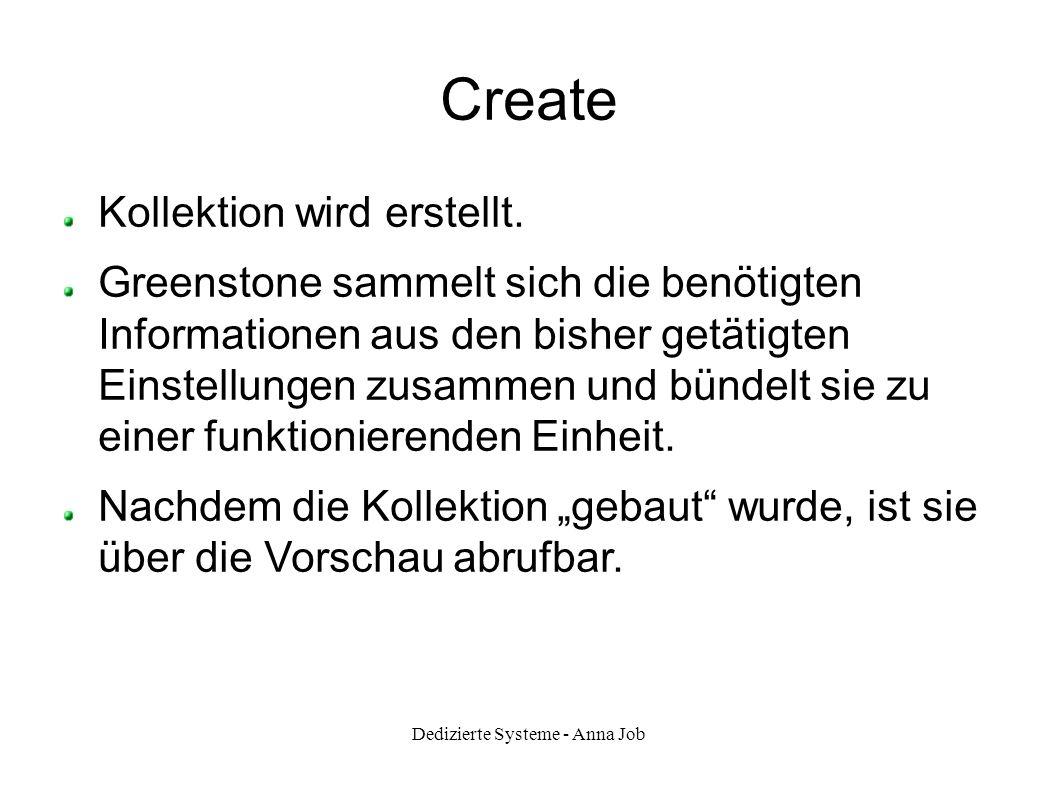 Create Kollektion wird erstellt. Greenstone sammelt sich die benötigten Informationen aus den bisher getätigten Einstellungen zusammen und bündelt sie