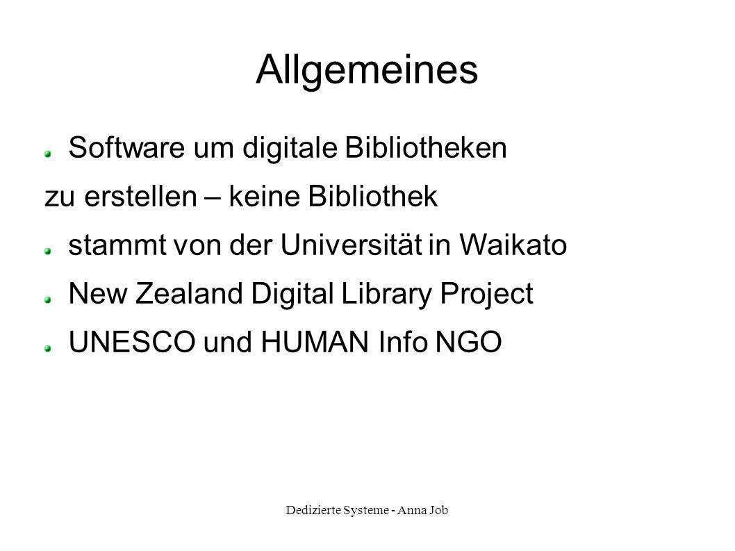 Dedizierte Systeme - Anna Job Allgemeines Open source Multilingual GNU General Public License User von, Bibliotheken, Universitäten oder anderen öffentlichen Institutionen