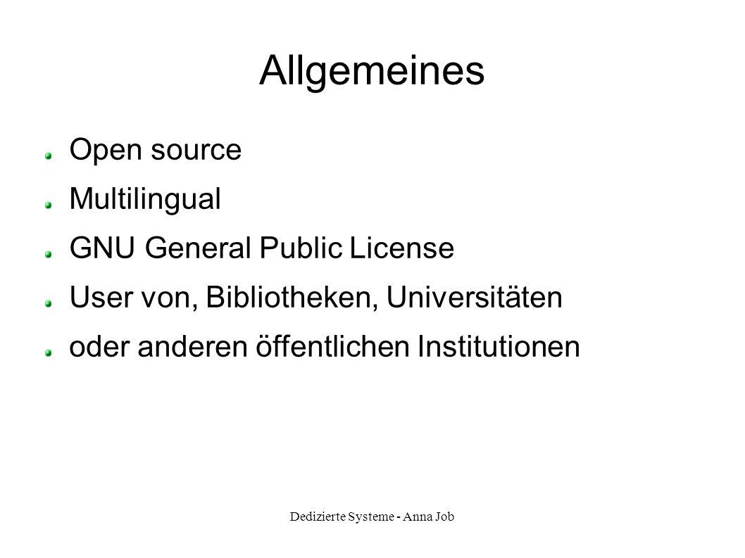 Dedizierte Systeme - Anna Job Allgemeines Open source Multilingual GNU General Public License User von, Bibliotheken, Universitäten oder anderen öffen