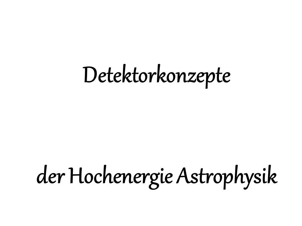 Detektorkonzepte der Hochenergie Astrophysik