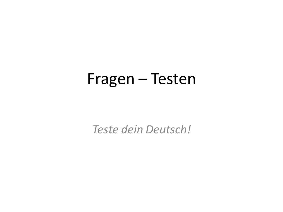 Fragen – Testen Teste dein Deutsch!