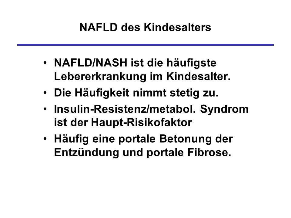 NAFLD des Kindesalters NAFLD/NASH ist die häufigste Lebererkrankung im Kindesalter. Die Häufigkeit nimmt stetig zu. Insulin-Resistenz/metabol. Syndrom