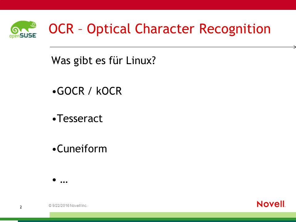 © 9/22/2016 Novell Inc. 2 OCR – Optical Character Recognition Was gibt es für Linux.