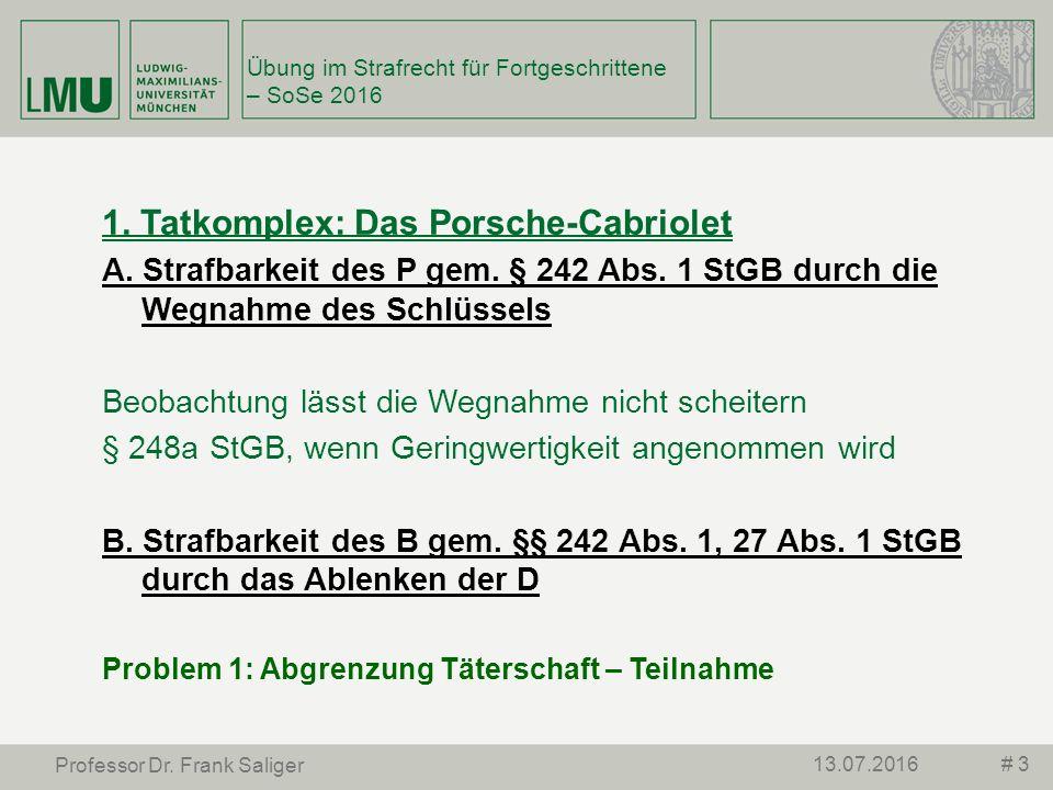 # 313.07.2016 Professor Dr. Frank Saliger 1. Tatkomplex: Das Porsche-Cabriolet A.