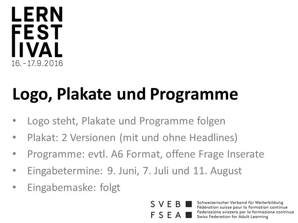 Logo, Plakate und Programme Logo steht, Plakate und Programme folgen Plakat: 2 Versionen (mit und ohne Headlines) Programme: evtl.