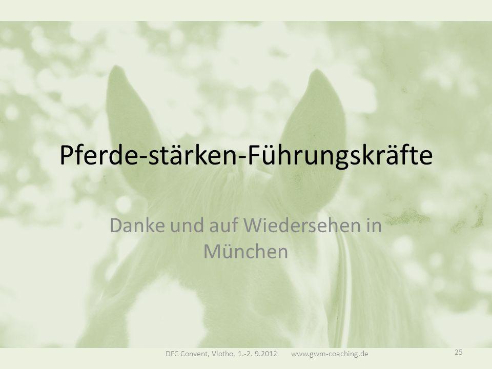 Pferde-stärken-Führungskräfte Danke und auf Wiedersehen in München DFC Convent, Vlotho, 1.-2.