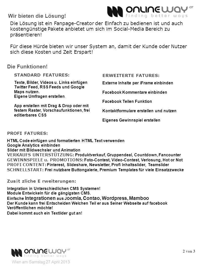 Wien am Samstag 27.April.2013 2 von 3 Wir bieten die Lösung.