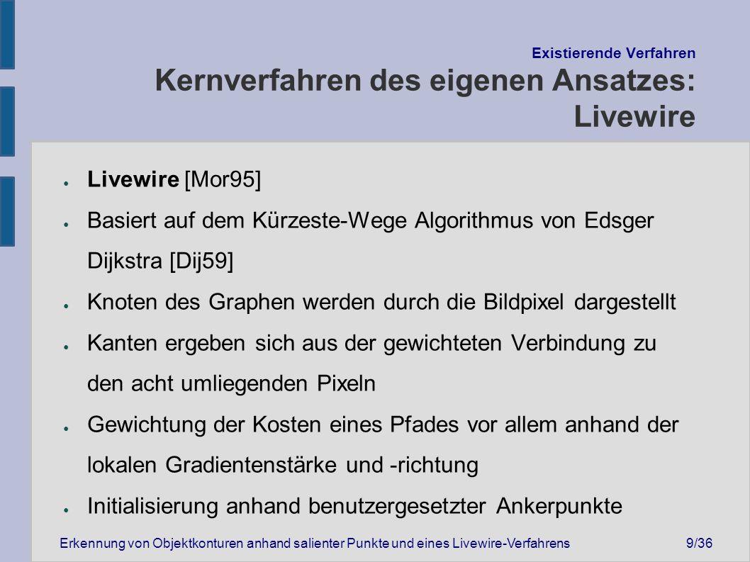"""Erkennung von Objektkonturen anhand salienter Punkte und eines Livewire-Verfahrens20/36 """"SIFTwire - Der eigene Ansatz Vervollständigung des Objektumrisses mittels Livewire"""