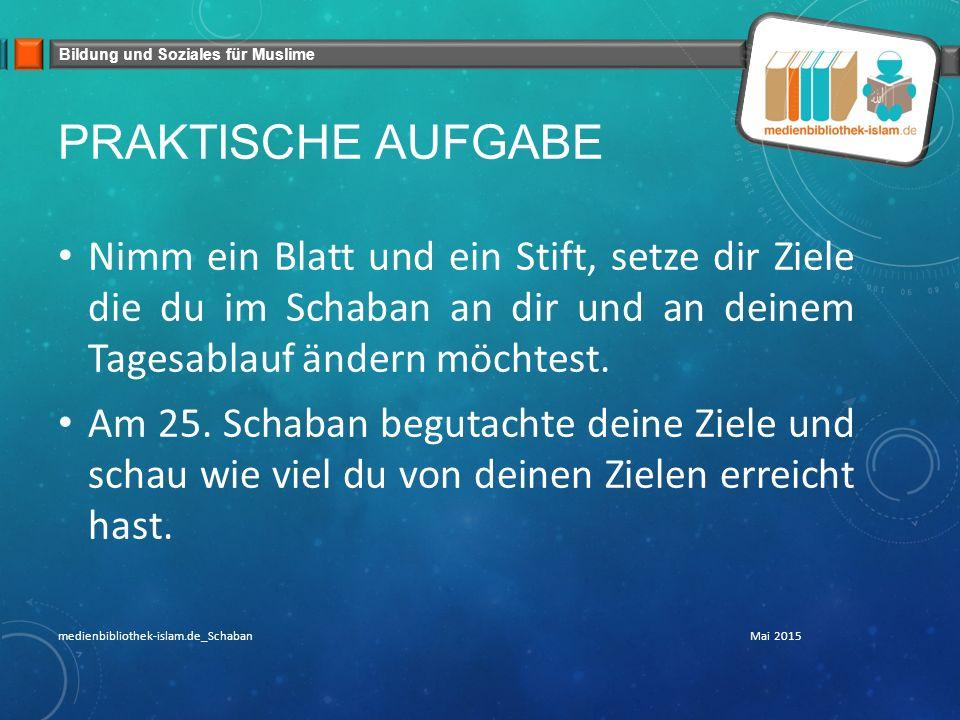Bildung und Soziales für Muslime barkAllahu fikum Mai 2015medienbibliothek-islam.de_Schaban Besucht uns auch auf: