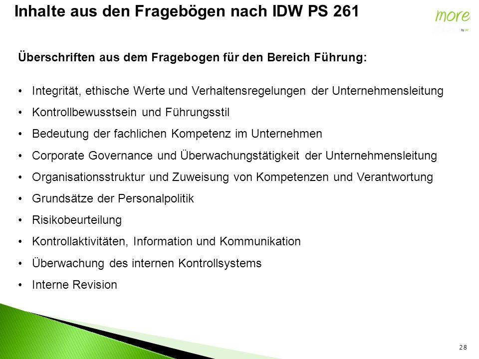 28 Inhalte aus den Fragebögen nach IDW PS 261 Überschriften aus dem Fragebogen für den Bereich Führung: Integrität, ethische Werte und Verhaltensregel