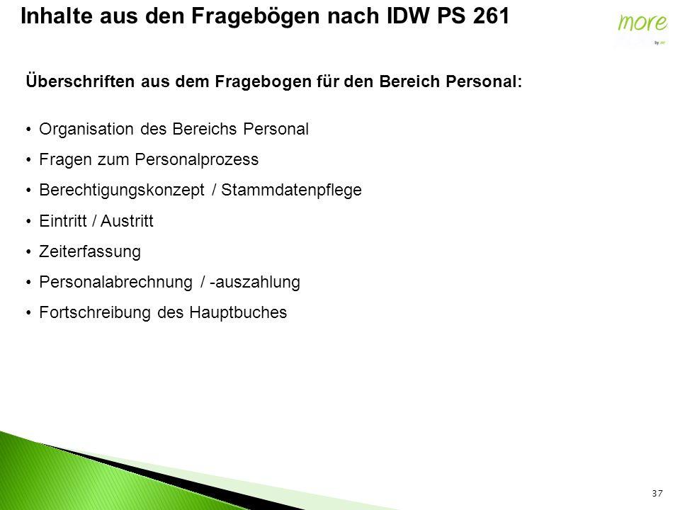 37 Inhalte aus den Fragebögen nach IDW PS 261 Überschriften aus dem Fragebogen für den Bereich Personal: Organisation des Bereichs Personal Fragen zum