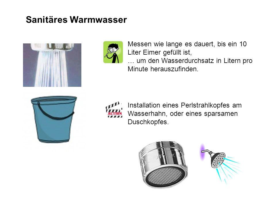 Messen wie lange es dauert, bis ein 10 Liter Eimer gefüllt ist, … um den Wasserdurchsatz in Litern pro Minute herauszufinden.