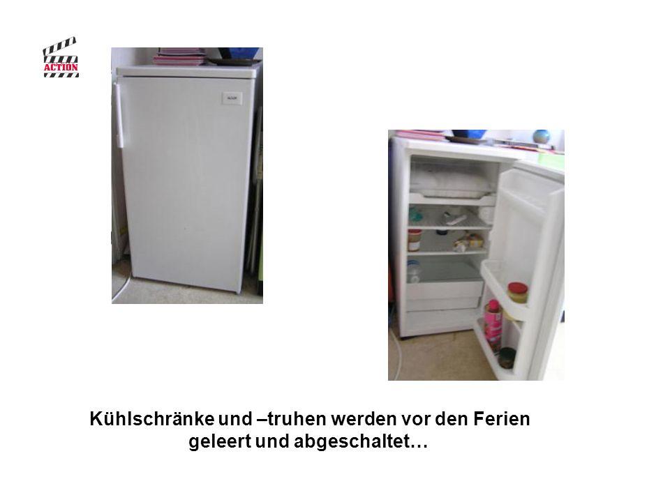 Kühlschränke und –truhen werden vor den Ferien geleert und abgeschaltet…