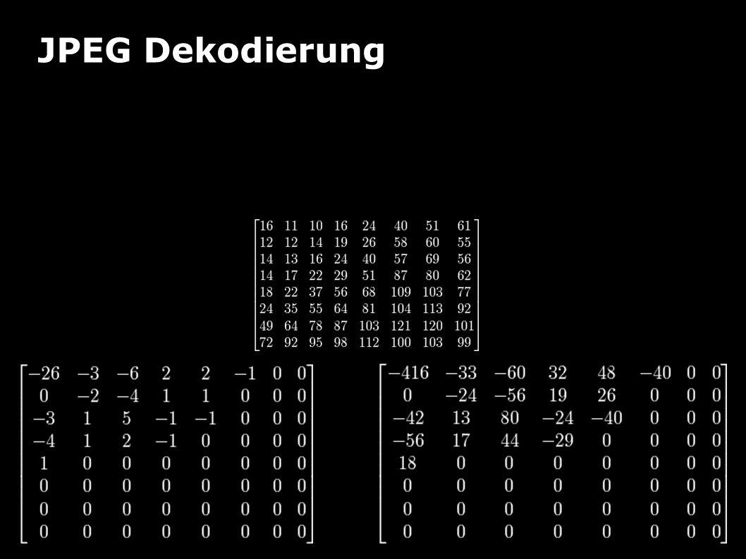 JPEG Dekodierung Beispiel Inverse Quantisierung jede Position mit relativem Wert in Quantisierungsmatrix multiplizieren 